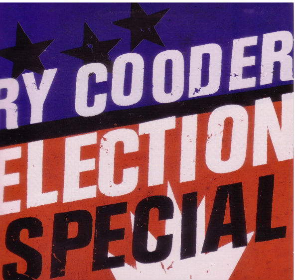 Ry-Cooder-Election-Special